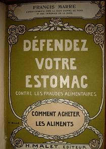Défendez Votre Estomac, Francis Marre; 1911, Malet, Paris